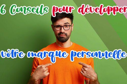 Conseils pour développer votre marque personnelle