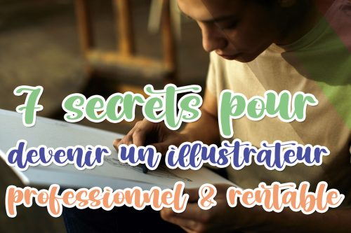7 secrets pour devenir un illustrateur rentable